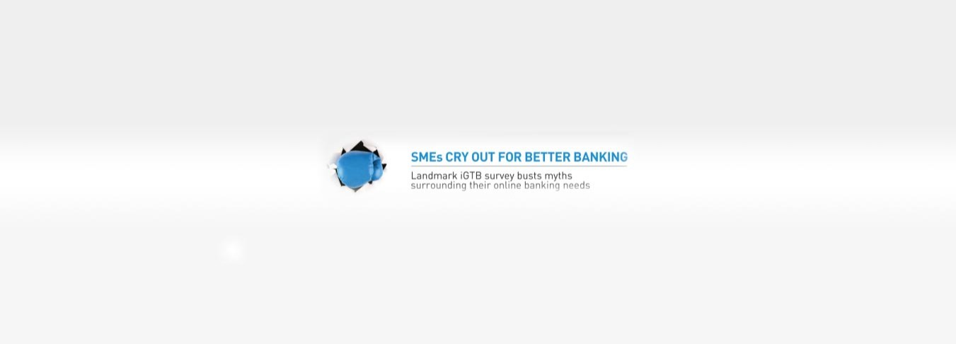 iGTB releases landmark survey busting the myths surrounding SME online banking needs