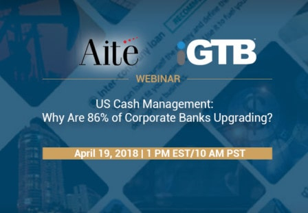 US Cash Management: Why Are 86% of Corporate Banks Upgrading?