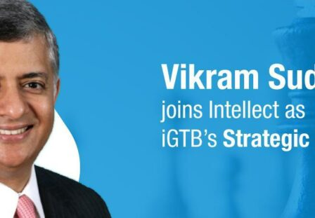 Intellect Expands Senior Leadership with Appointment of Vikram Sud as iGTB Strategic Advisor