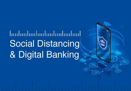 It is the time of social distancing and digital banking