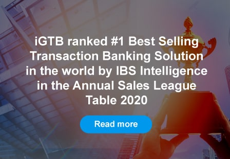 iGTB ranked #1 Best Selling Wholesale Banking – Transaction Banking Solution in the world by IBS Intelligence in the Annual Sales League Table 2020