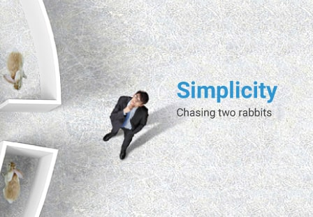 Simplicity: chasing two rabbits