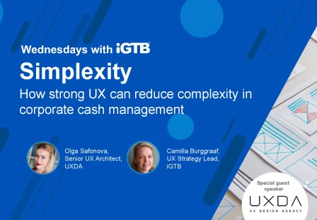 Simplexity: how strong UX can reduce complexity in corporate cash management
