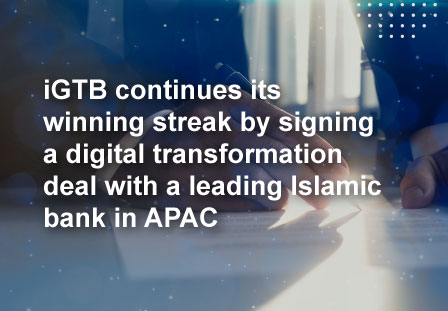Intellect iGTB's deal with a leading Islamic Bank in APAC
